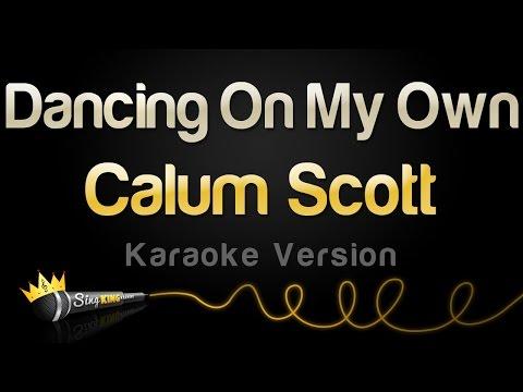 Calum Scott - Dancing On My Own (Karaoke Version)