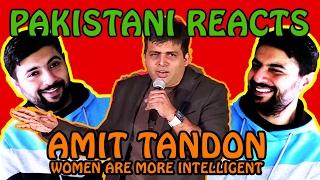 Pakistani Reacts to Amit Tandon | Women Are More Intelligent