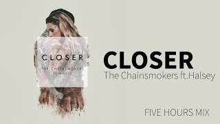 [Non-Stop] The Chainsmokers ft. Halsey - Closer (Five Hours Mix)