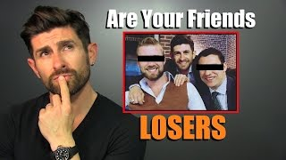 Are Your Friends LOSERS?  Take The Alpha M. Friend Test To Find Out!