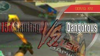 #beta 37  i5k gaming vs Dangorous