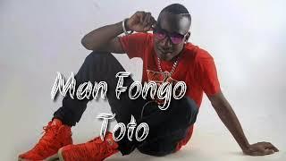 Man Fongo – Toto (Singeli audio)