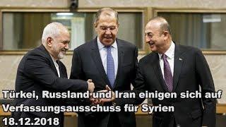 Türkei, Russland und Iran einigen sich auf Verfassungsausschuss für Syrien 18.12.2018