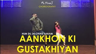 Aankhon Ki Gustakhiyan | Hum Dil De Chuke Sanam | KiranJ | Dancepeople