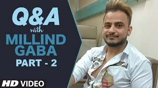 Q&A With Millind Gaba - Part - 2  | Youtube Live Session