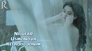 Nilufar Usmonova - Kelaqol jonim | Нилуфар Усмонова - Келакол жоним