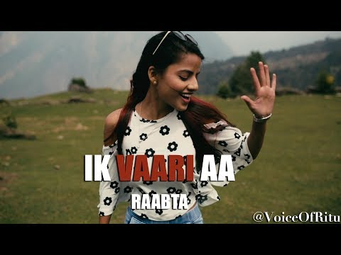 Xxx Mp4 Ik Vaari Aa Raabta Female Cover Version By Ritu Agarwal VoiceOfRitu 3gp Sex