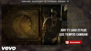 La Perdiste - Jory Boy Ft Luigi 21 Plus ★ ® 2016