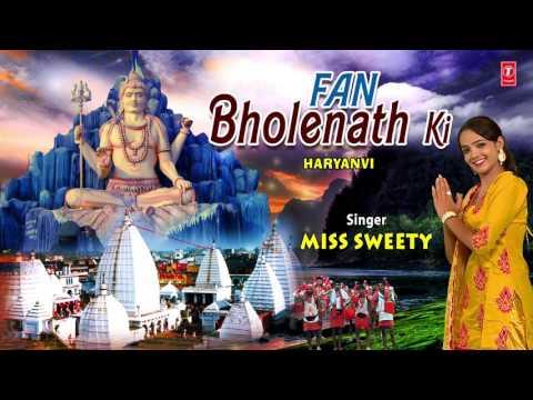 Xxx Mp4 Fan Bholenath Ki I MISS SWEETY I Haryanvi Kanwar Bhajan I Full Audio Song 3gp Sex