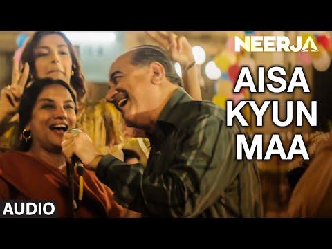 Xxx Mp4 AISA KYUN MAA Full Song Audio NEERJA Sonam Kapoor Prasoon Joshi TSeries 3gp Sex
