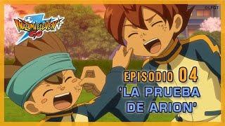 Episodio 4 Inazuma Eleven Go Castellano: «¡LA PRUEBA DE ARION!»