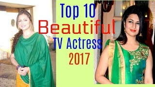 Top 10 Beautiful TV Actress 2017