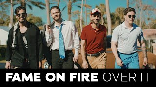 Fame On Fire - Over It (Official Music Video)