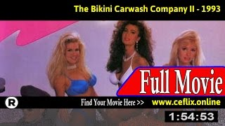Watch: The Bikini Carwash Company II (1993) Full Movie Online