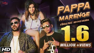 Papa Marenge (Full Song) - Kiingg Feat  Brown Munda, Shristi | New Hindi Song 2018 | Latest Hit Song