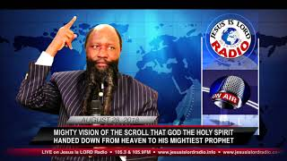 MIGHTY VISION OF THE SCROLL THAT GOD THE HOLY SPIRIT PRESENTED FROM HEAVEN TO HIS MIGHTIEST PROPHET!