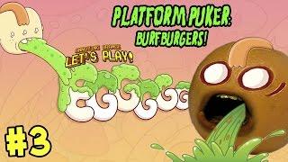 Annoying Orange plays - EGGGGG: The Platform Puker #3 (Barfburgers!)