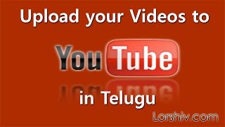 how to upload your videos to youtube in telugu