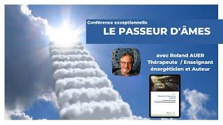 Conférence sur le Passeur d'âmes avec Roland AUER - Forum 104 à Paris, le 24 Mars 2016