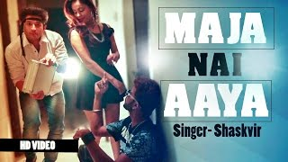 new hindi  rap songs 2017  | MAJA NAI AAYA  video song  | Shaskvir|  hip hop |