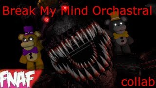 (Fnaf) (SFM) Break My Mind By DaGames Orchastral Collab