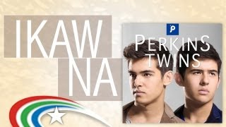Perkins Twins: Ikaw Na [Official Video]