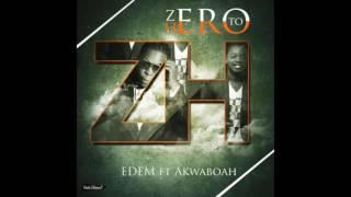 Edem - Zero To Hero ft. Akwaboah (Audio Slide)