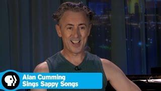 "ALAN CUMMING SINGS SAPPY SONGS | What Does ""Sappy"" Mean? | PBS"