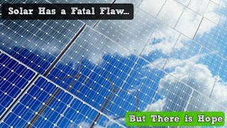 Solar Power Has a Fatal Flaw... But There