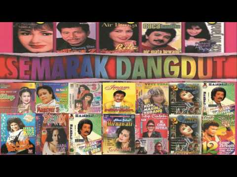 Lagu Lagu Dangdut Lama Nostalgia Terasyik Tahun 90an Semarak Dangdut Terlaris 2017