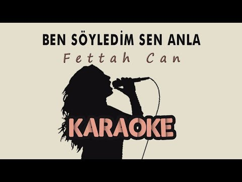 Fettah Can - Ben Söyledim Sen Anla (Karaoke Video)