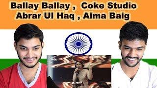 Indian reaction on Ballay Ballay Coke Studio | Abrar Ul Haq and Aima Baig | Swaggy d