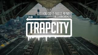 The Chainsmokers  Let You Go Tmass Remix