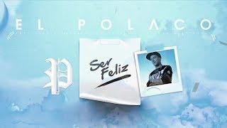 El Polaco - Ser feliz [Audio Tema Nuevo 2017]