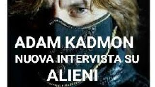 ADAM KADMON seconda INTERVISTA