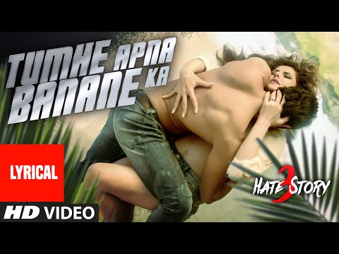 Xxx Mp4 Tumhe Apna Banane Ka Full Song With LYRICS Hate Story 3 T Series 3gp Sex