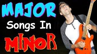 MAJOR Songs In MINOR!