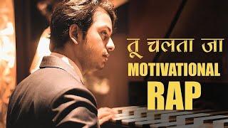 Tu Chalta Jaa | Hindi Motivational Rap by Abby Viral Ft. Rahwan