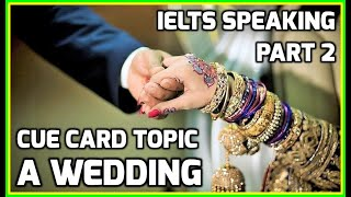 IELTS Speaking Part 2 Topic: A WEDDING + TIPS Cue Card Test Samples (Pakistan) 🇵🇰