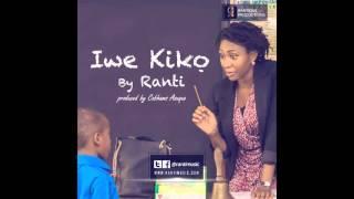 Ranti - Iwe Kiko (Prod by Cobhams Asuquo)