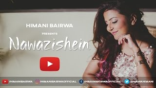 nawazishein Karam (Tera wo Pyar )  | Himani Bairwa Cover Song
