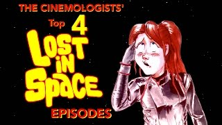 Top 4 LOST IN SPACE Episodes