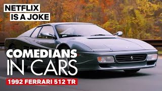 Comedians In Cars Getting Coffee | Feature: 1992 Ferrari 512 TR [HD] | Netflix