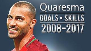 Ricardo Quaresma - Ultimate Skills&Goals | 2017 | HD