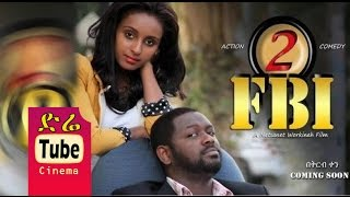 FBI Part 2 - Full Amharic Film from DireTube Cinema