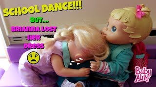 Baby Alive Last Day of School Brianna lost her school dance dress!