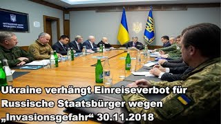 """Ukraine verhängt Einreiseverbot für Russische Staatsbürger wegen """"Invasionsgefahr"""" 30.11.2018"""