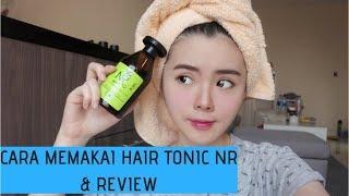 cara memakai hair tonic NR (dan Review)