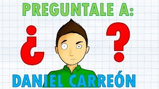 PREGUNTALE A DANIEL CARREÓN  Nueva seccion   sin censura