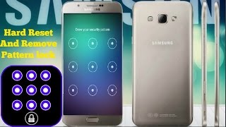 Samsung Galaxy A8 Hard Reset And Remove Pattern Lock